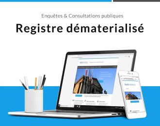 Registre dématérialisé : Plateforme de registres dématérialisés d'enquête publique